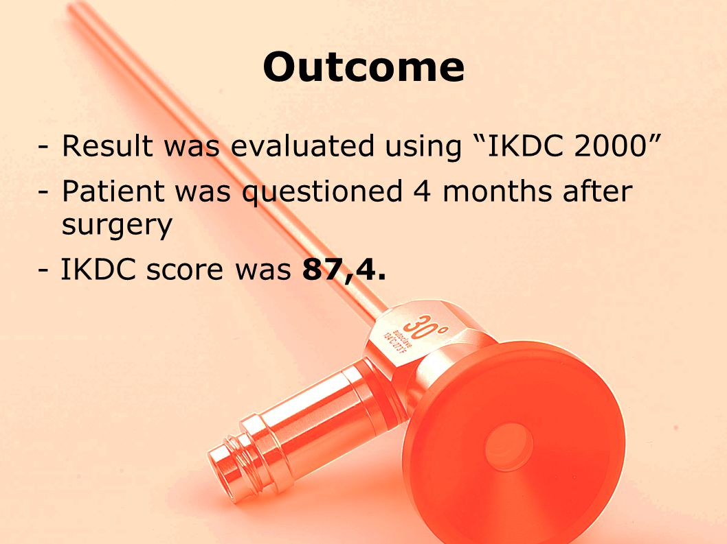 Outcome Result was evaluated using IKDC 2000