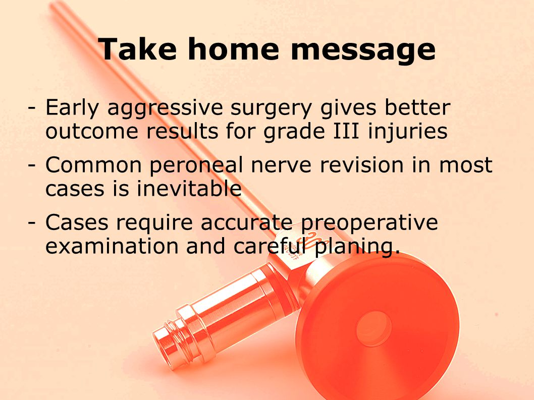 Take home message Early aggressive surgery gives better outcome results for grade III injuries.