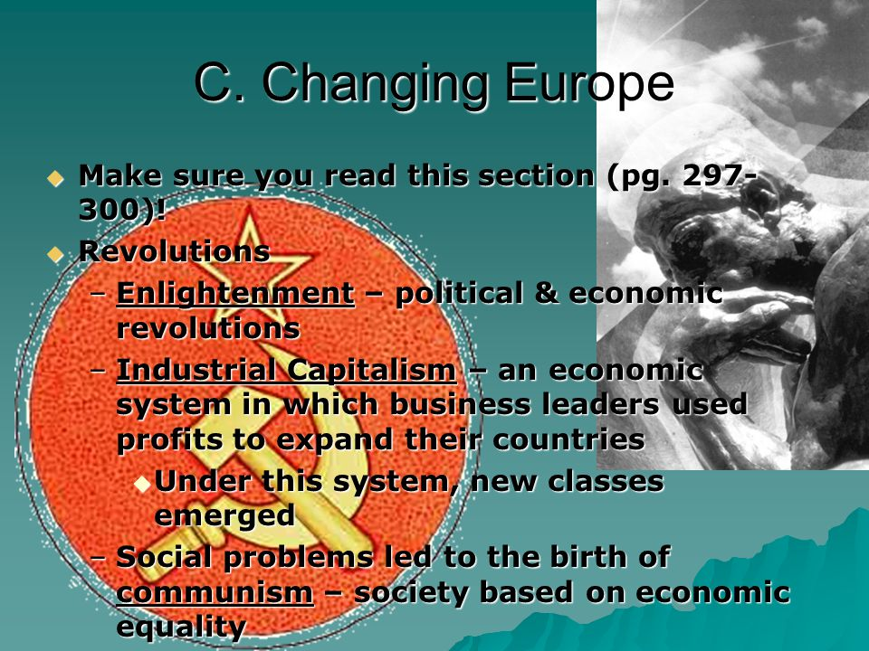 C. Changing Europe Make sure you read this section (pg. 297-300)!