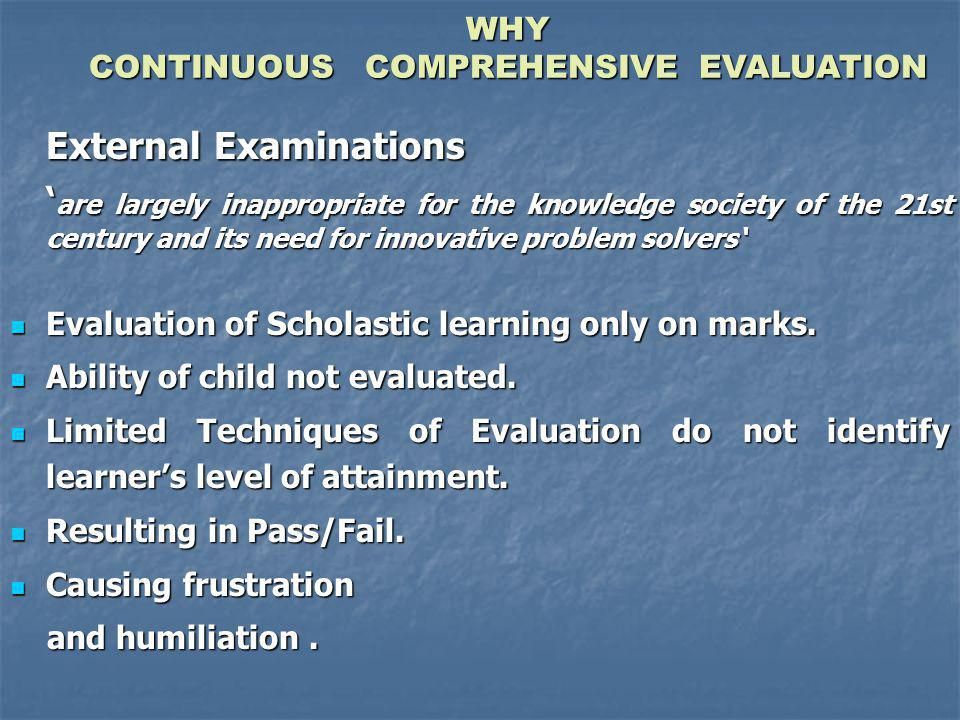WHY CONTINUOUS COMPREHENSIVE EVALUATION