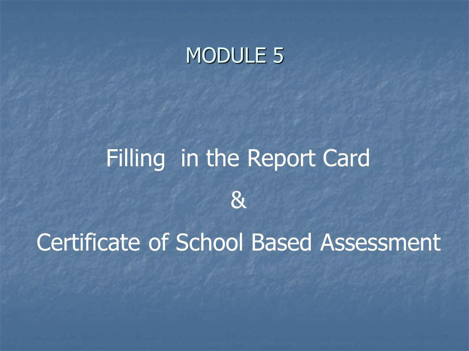 Filling in the Report Card & Certificate of School Based Assessment