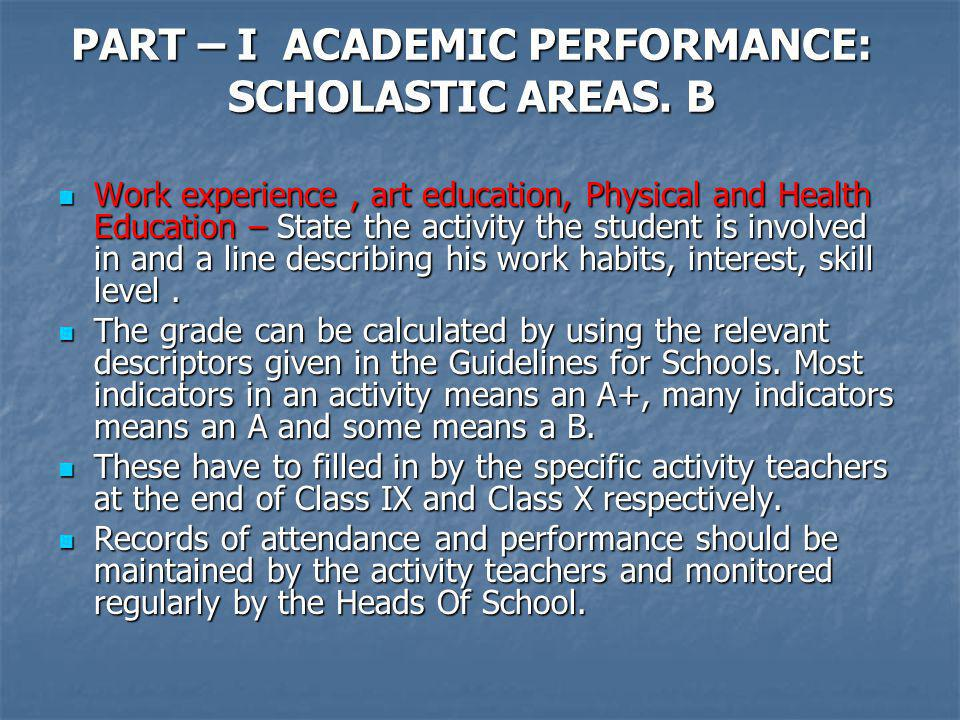 PART – I ACADEMIC PERFORMANCE: SCHOLASTIC AREAS. B