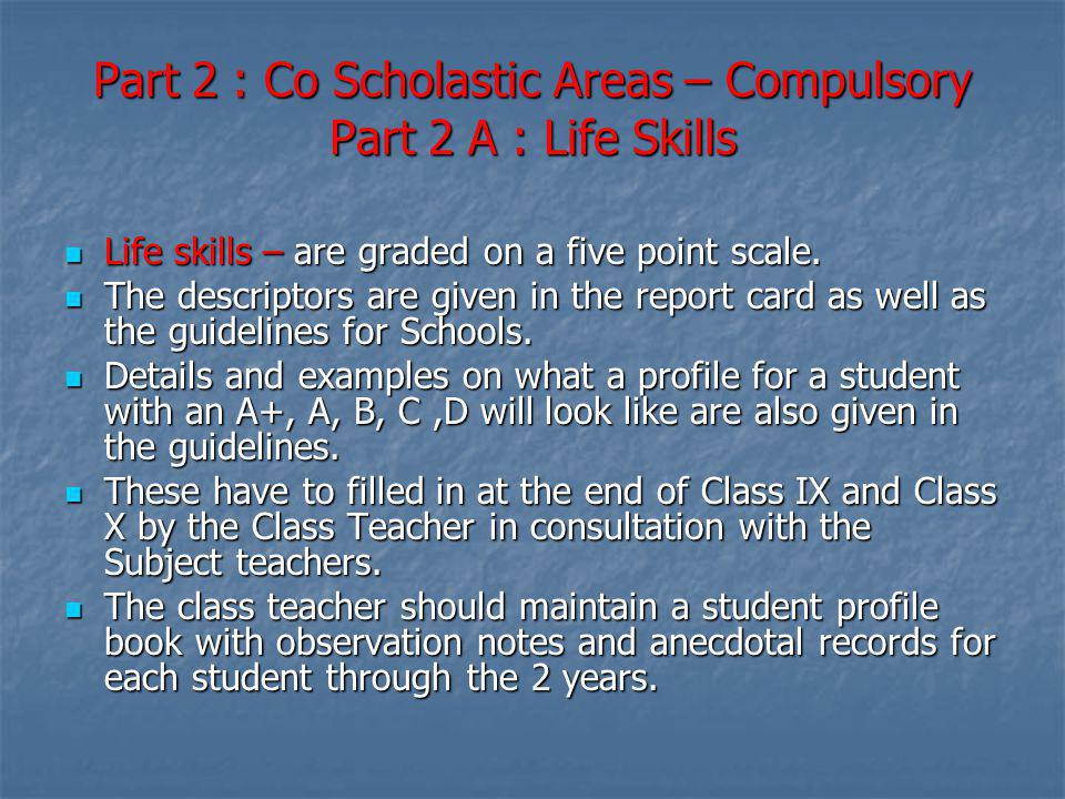 Part 2 : Co Scholastic Areas – Compulsory Part 2 A : Life Skills