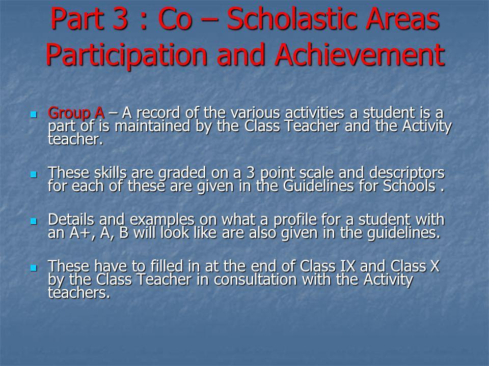 Part 3 : Co – Scholastic Areas Participation and Achievement