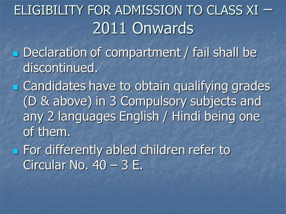 ELIGIBILITY FOR ADMISSION TO CLASS XI – 2011 Onwards