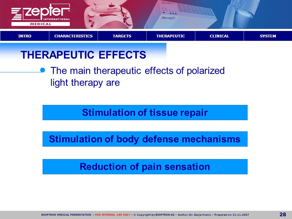 THERAPEUTIC EFFECTS The main therapeutic effects of polarized light therapy are. Stimulation of tissue repair.