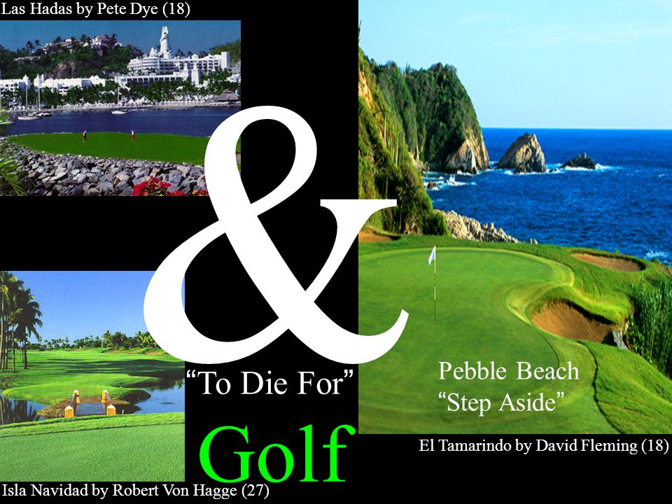 & Golf To Die For Pebble Beach Step Aside