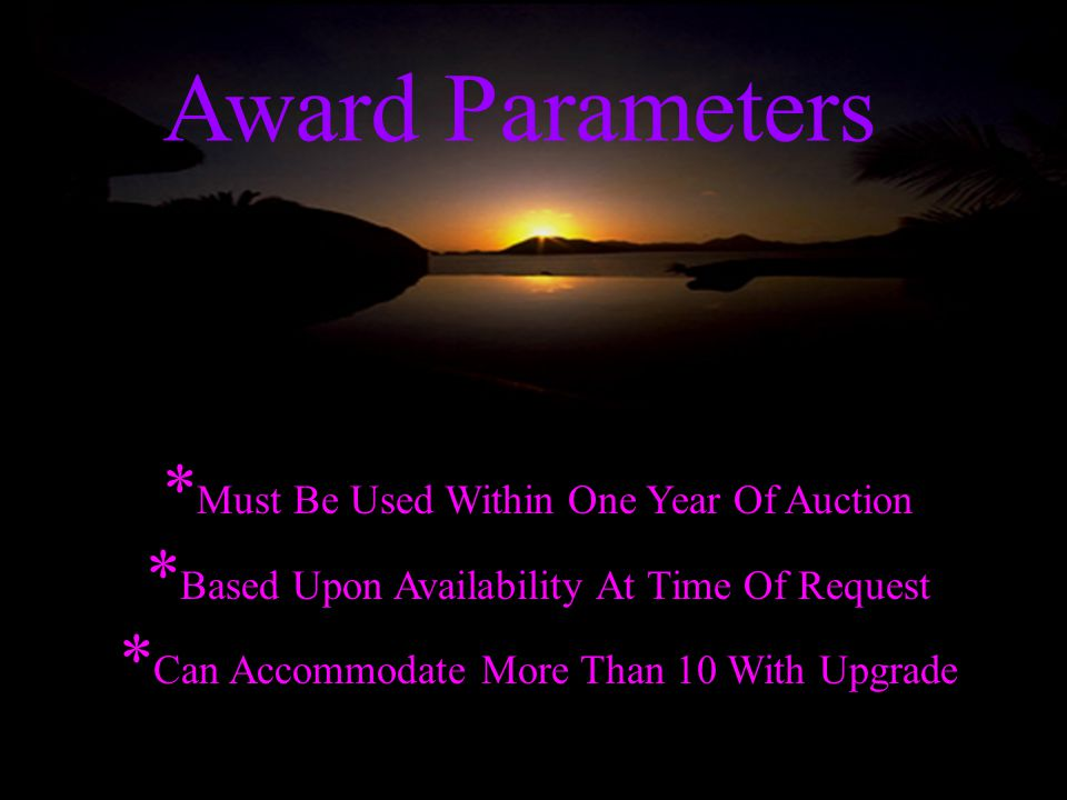 Award Parameters *Must Be Used Within One Year Of Auction