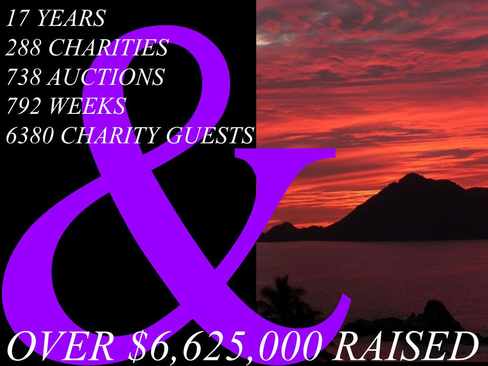& OVER $6,625,000 RAISED 17 YEARS 288 CHARITIES 738 AUCTIONS 792 WEEKS