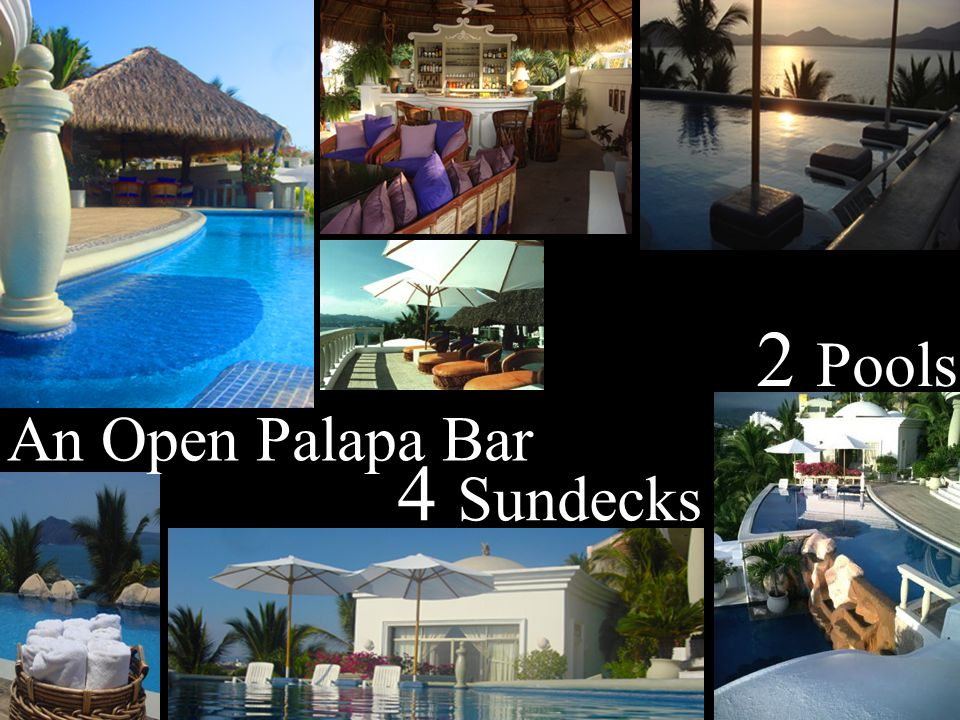2 Pools An Open Palapa Bar 4 Sundecks