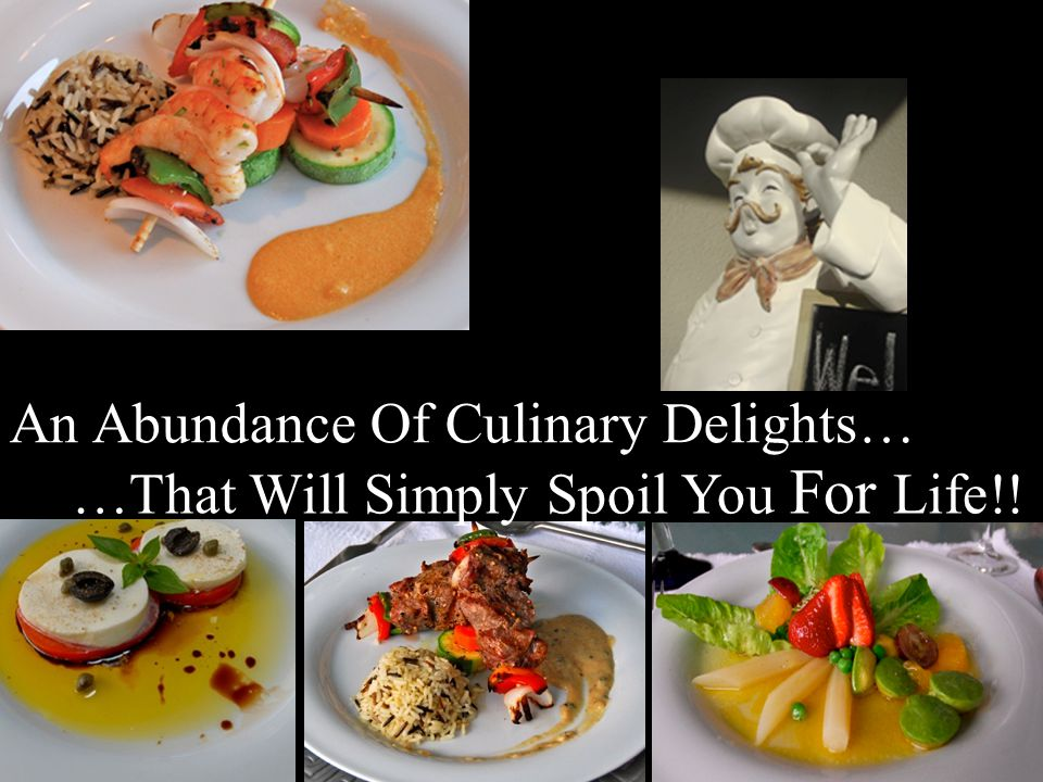 An Abundance Of Culinary Delights…