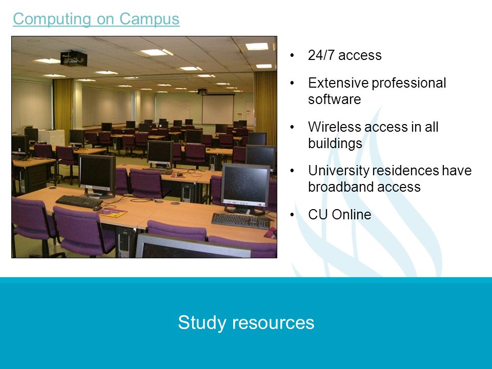 Study resources Computing on Campus 24/7 access