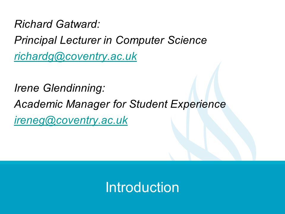 Introduction Richard Gatward: Principal Lecturer in Computer Science
