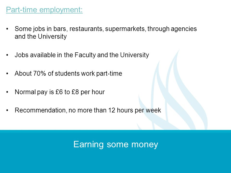 Earning some money Part-time employment: