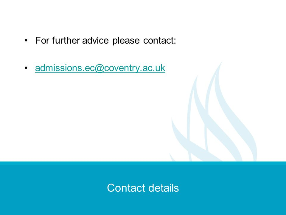 Contact details For further advice please contact: