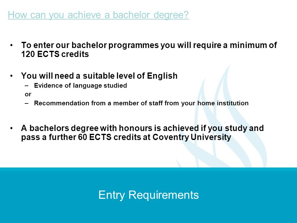 Entry Requirements How can you achieve a bachelor degree