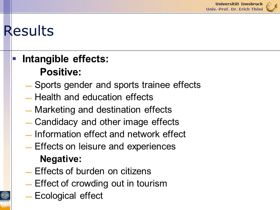 Results Intangible effects: Positive:
