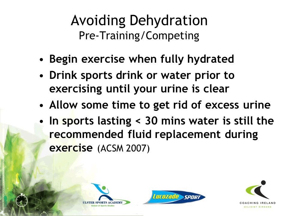 Avoiding Dehydration Pre-Training/Competing