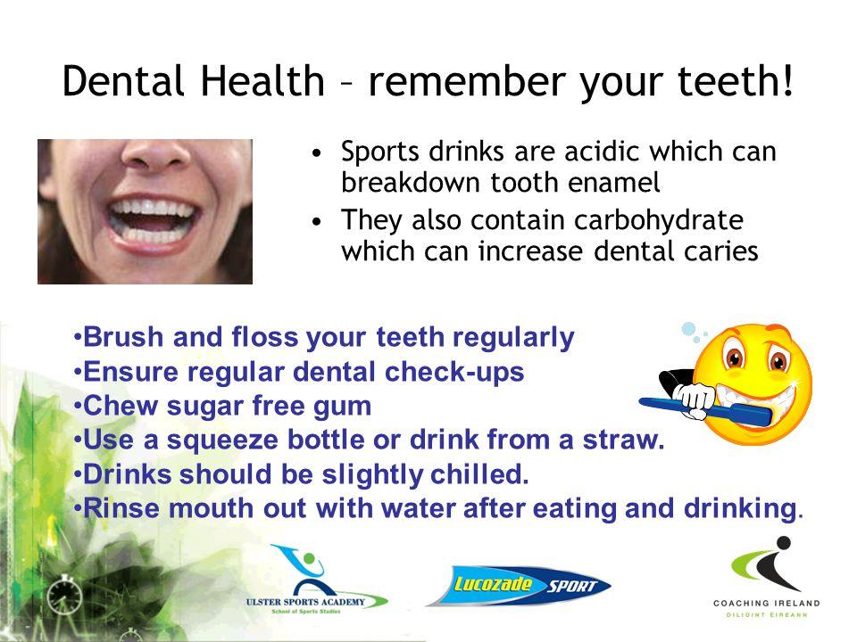 Dental Health – remember your teeth!