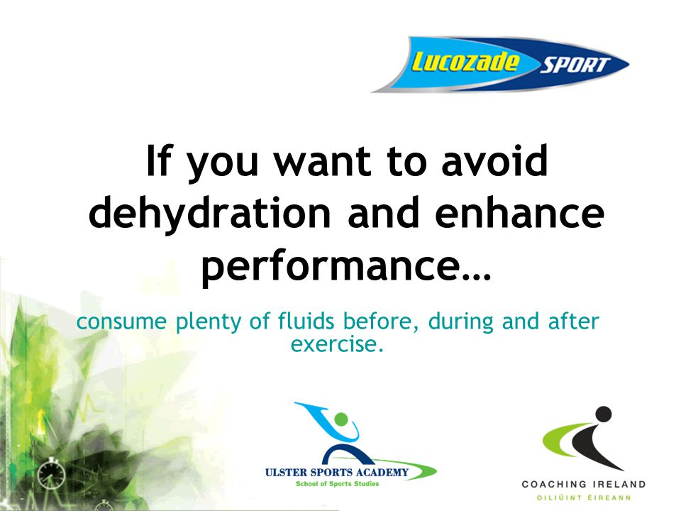 If you want to avoid dehydration and enhance performance…