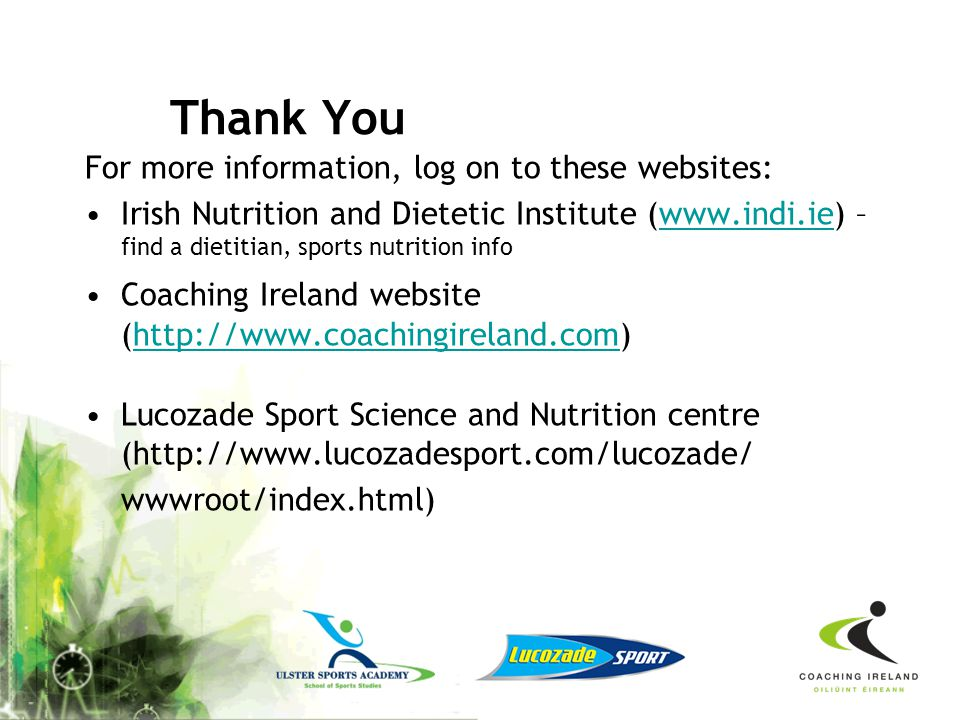 Thank You For more information, log on to these websites: