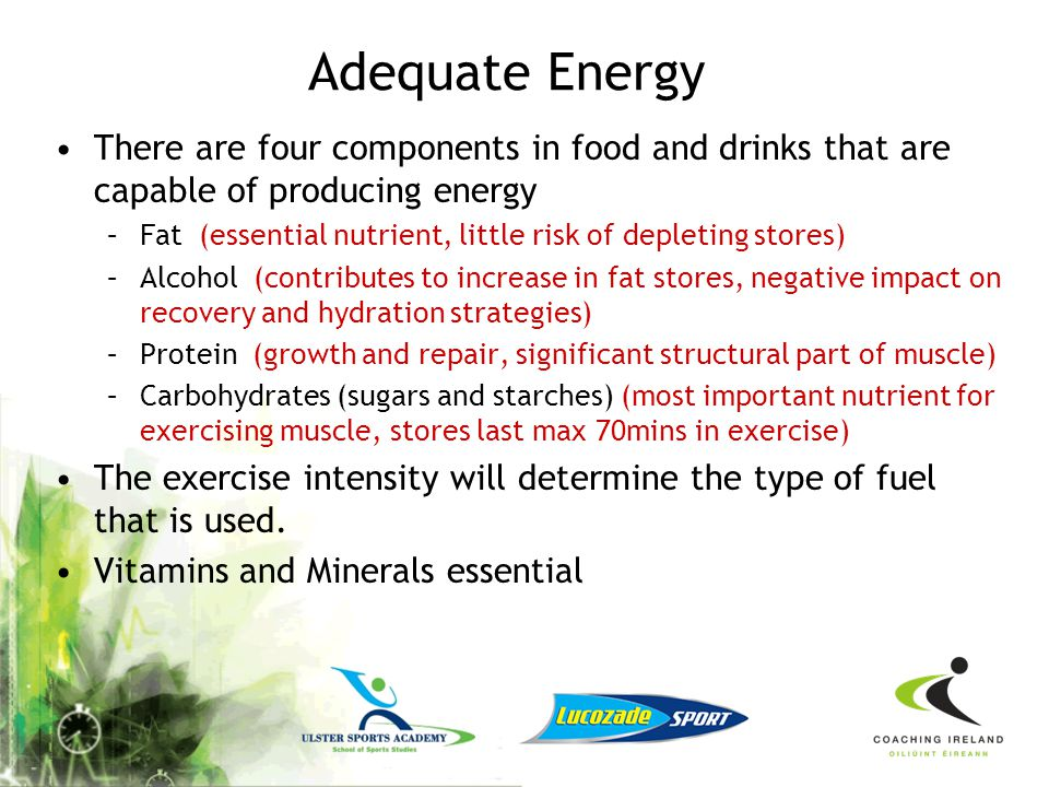 Adequate Energy There are four components in food and drinks that are capable of producing energy.