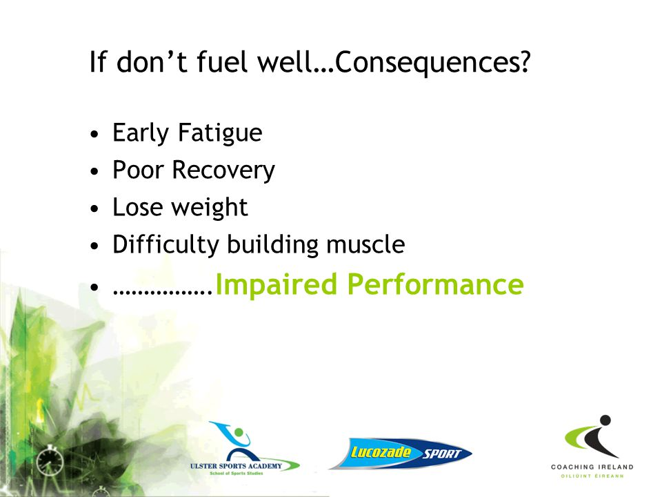 If don't fuel well…Consequences