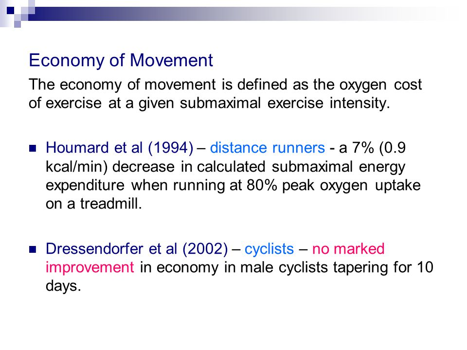 Economy of Movement The economy of movement is defined as the oxygen cost of exercise at a given submaximal exercise intensity.