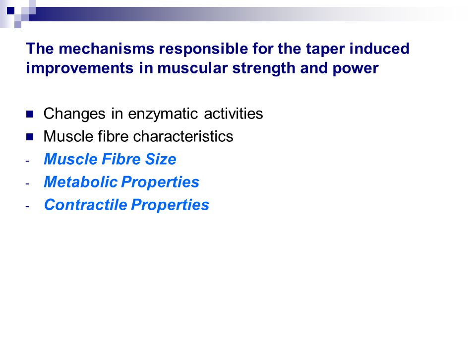 The mechanisms responsible for the taper induced improvements in muscular strength and power