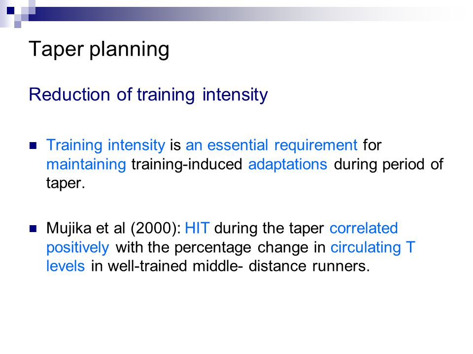 Taper planning Reduction of training intensity
