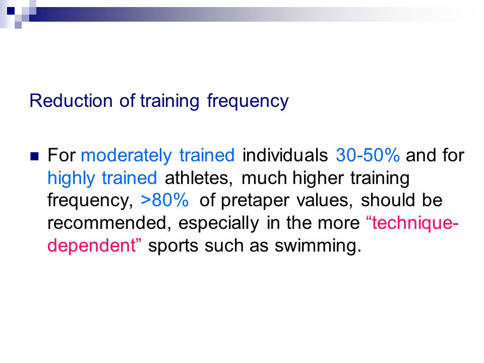Reduction of training frequency