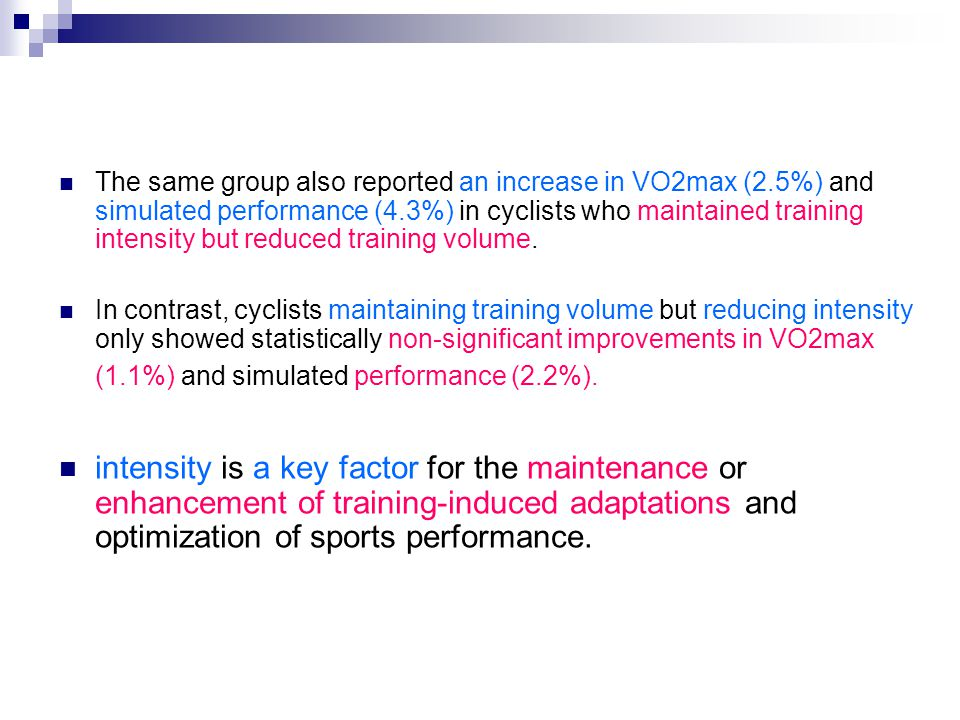 The same group also reported an increase in VO2max (2