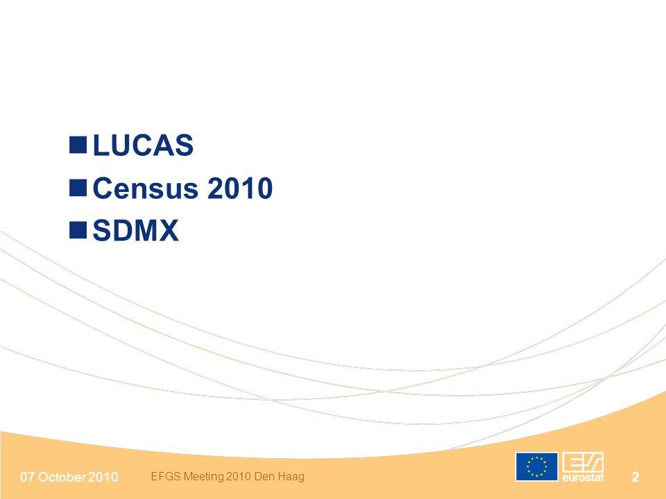 LUCAS Census 2010 SDMX 07 October 2010 EFGS Meeting 2010 Den Haag