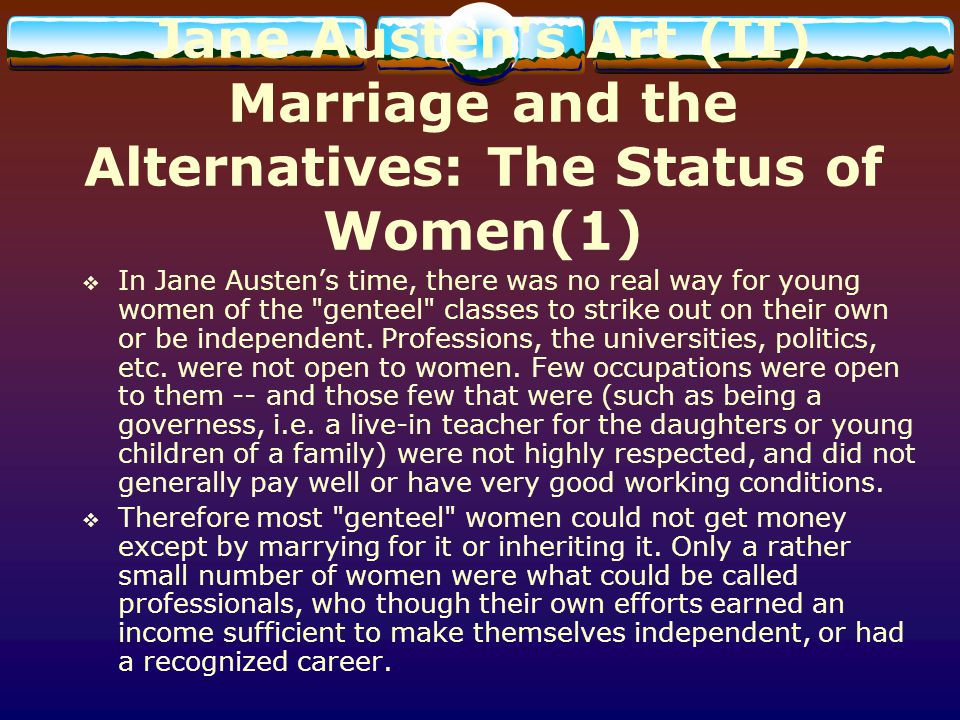 Jane Austen s Art (II) Marriage and the Alternatives: The Status of Women(1)