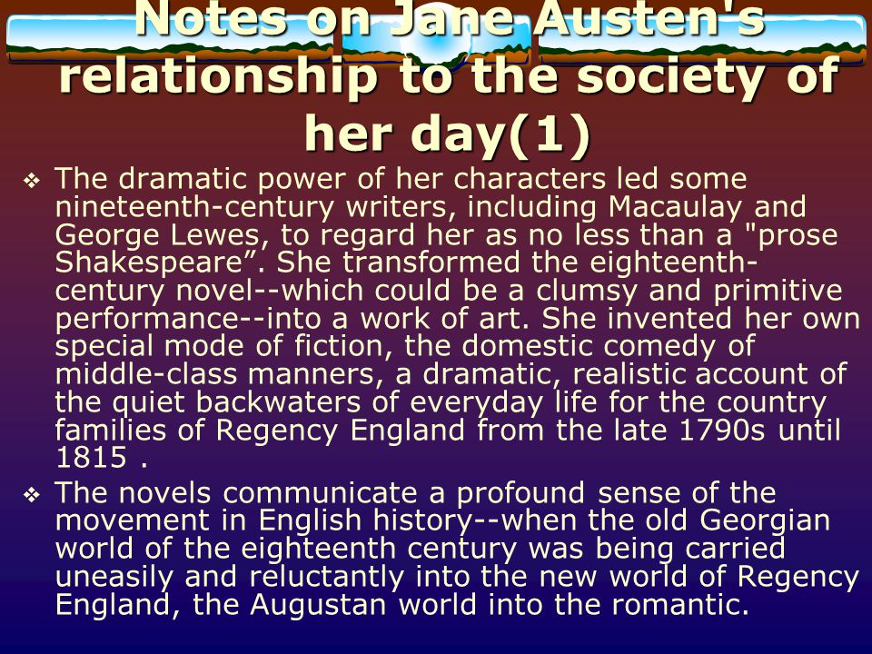 Notes on Jane Austen s relationship to the society of her day(1)