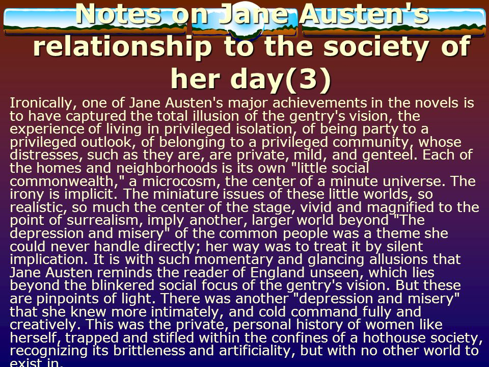 Notes on Jane Austen s relationship to the society of her day(3)