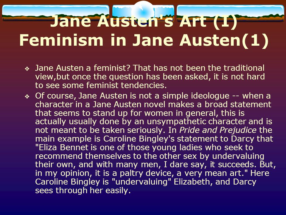 Jane Austen s Art (I) Feminism in Jane Austen(1)