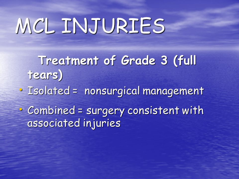 MCL INJURIES Treatment of Grade 3 (full tears)