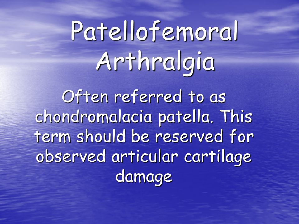 Patellofemoral Arthralgia