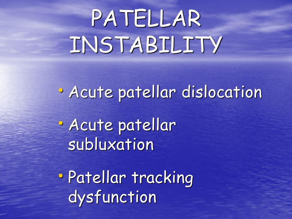 PATELLAR INSTABILITY Acute patellar dislocation