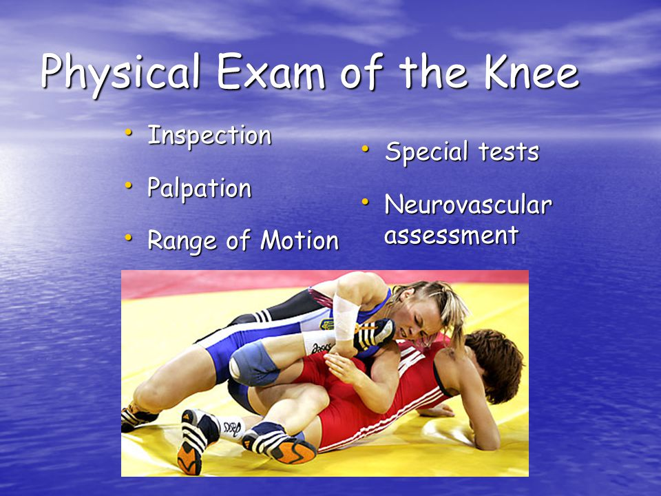 Physical Exam of the Knee
