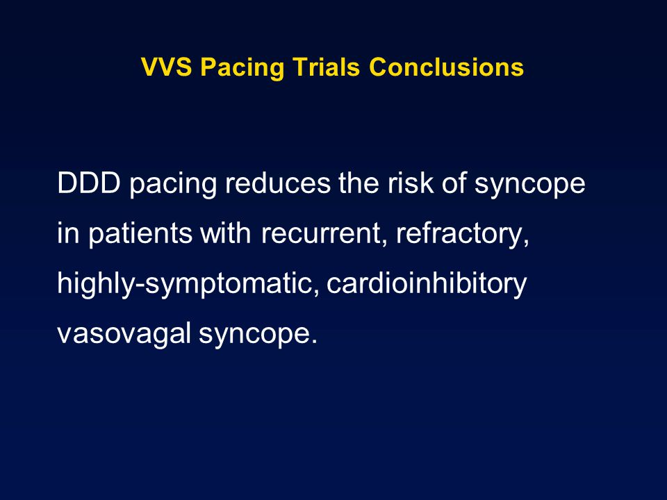 VVS Pacing Trials Conclusions