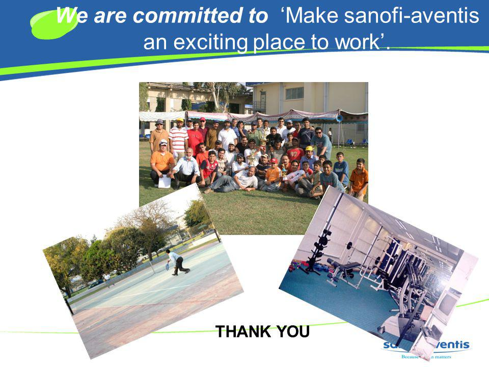 We are committed to 'Make sanofi-aventis an exciting place to work'.