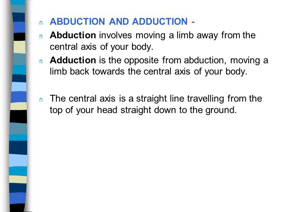 ABDUCTION AND ADDUCTION -