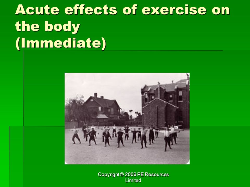 Acute effects of exercise on the body (Immediate)
