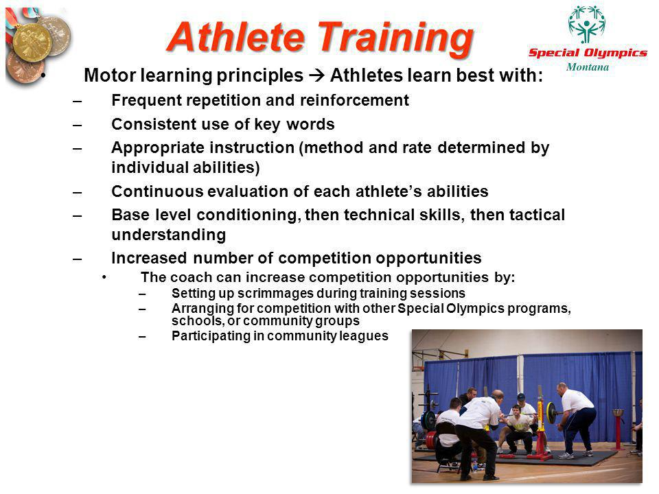 Athlete Training Motor learning principles  Athletes learn best with: