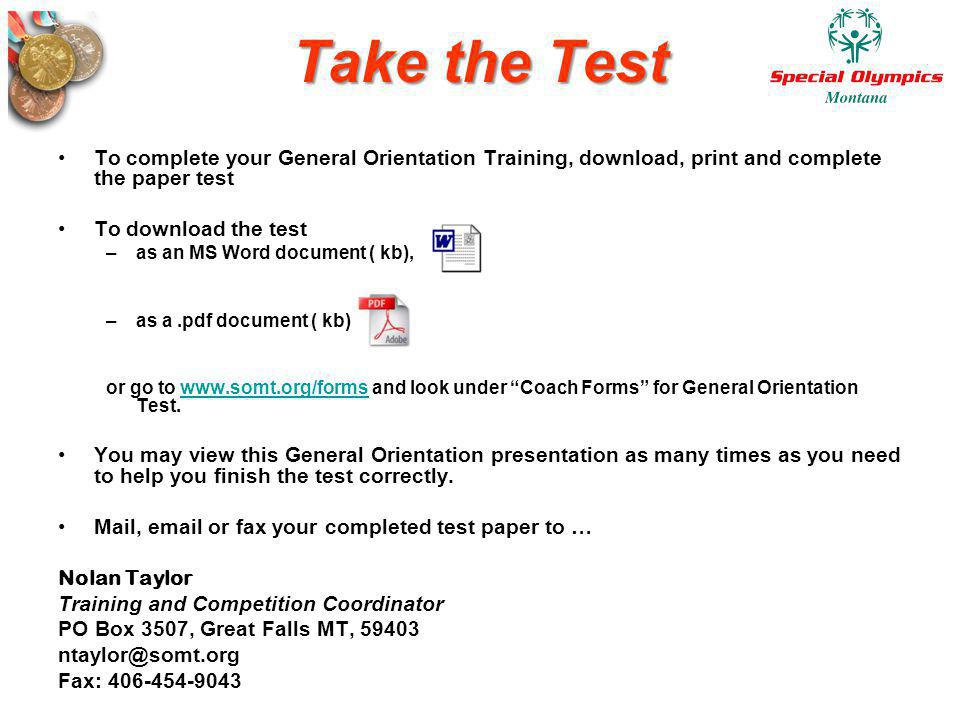Take the Test To complete your General Orientation Training, download, print and complete the paper test.