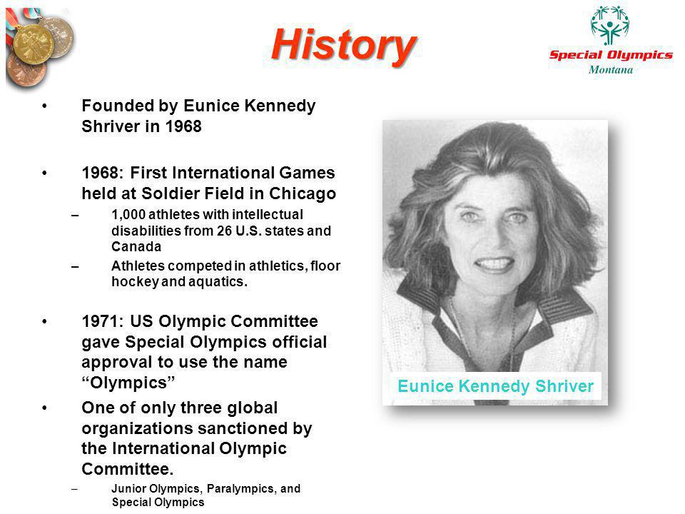 History Founded by Eunice Kennedy Shriver in 1968