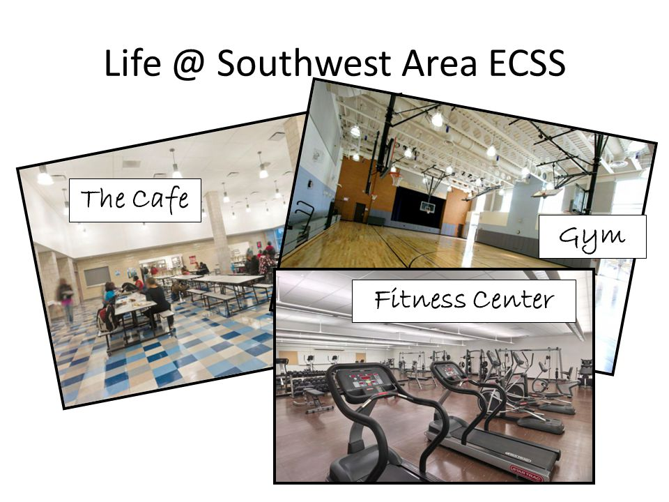 Life @ Southwest Area ECSS