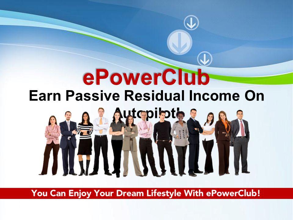 Earn Passive Residual Income On Autopilot!